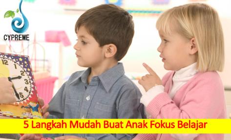 5 Langkah Mudah Buat Anak Fokus Belajar